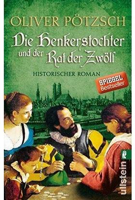 Die Henkerstochter Und Der Rat Der Zwölf (Band 7) - Oliver Pötzsch
