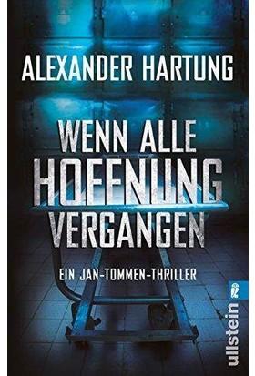 Wenn Alle Hofnung Vergangen (Jan Tommen 2) - Alexander Hartung