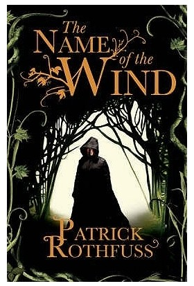 The Name Of The Wind (Kingkiller Chronicle 1) - Patrick Rothfuss