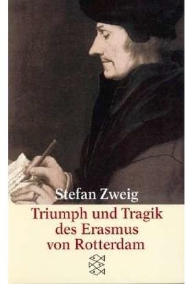 Triumph Und Tragik Des Erasmus Von Rotterdam - Stefan Zweig