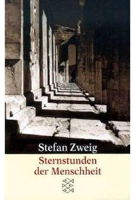 Sternstunden Der Menscheit - Stefan Zweig