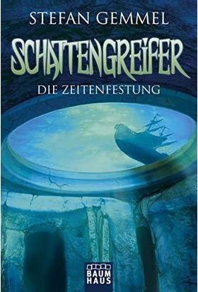 Schattengreifer (Die Zeitenfestung) - Stefan Gemmel