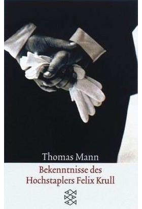 Bekenntnisse Des Hochstablers Felix Krull - Thomas Mann