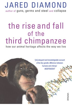 The Rise And Fall Of The Third Chimpanzee - Jared Diamond