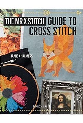 The Mr x Stitch Guide To Cross Stitch - Jamie Chalmers