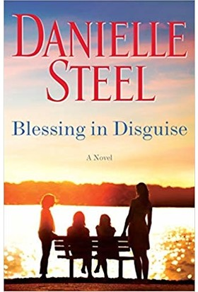 Blessing İn Disguise: A Novel - Danielle Steel