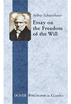 Essay On The Freedom Of The Will - A. Schopenhauer