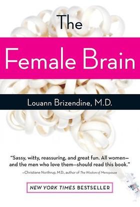The Female Brain - Louan Brizendine