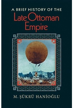 A Brief History Of The Late Ottoman Empire - Şükrü Hanioğlu