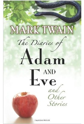 Diaries Of Adam And Eve - Mark Twain
