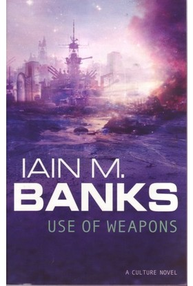 Use Of Weapons - Iain Banks