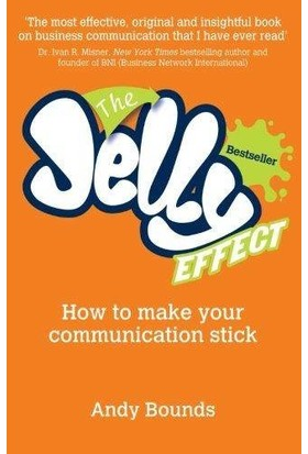 The Jelly Effect: How To Make Your Communication Stick - Andy Bounds