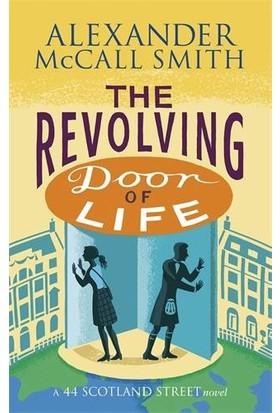The Revolving Door Of Life (44 Scotland Street) - Alexander McCall Smith
