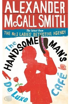 The Handsome Man's De Luxe Cafe (No. 1 Ladies' Detective Agency) - Alexander McCall Smith
