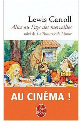 Alice Au Pay Des Merveilles, Suivi De La Traversee Du Miroir - Lewis Carroll