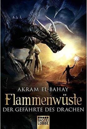 Flammenwüste (Der Gefährte Des Drachen) - Akram El-Bahay