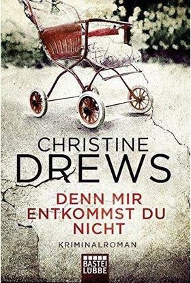 Denn Mir Entkommst Du Nicht - Christine Drews