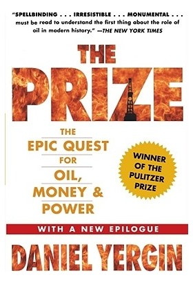 The Prize: The Epic Quest For Oil, Money And Power - Daniel Yergin