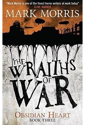 The Wraiths Of War (Obsidian Heart Trilogy 3/3) - Mark Morris