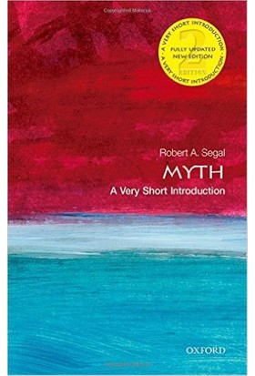Myth: A Very Short Introduction - Robert A.Segal