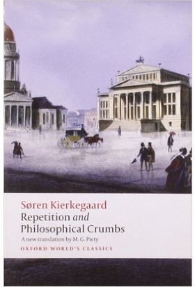 Repetition And Philosophical Crumbs - Soren Kierkegaard