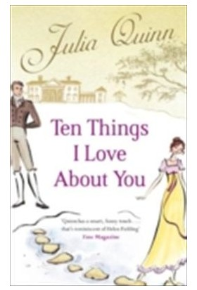 Ten Things I Love About You - Julia Quinn