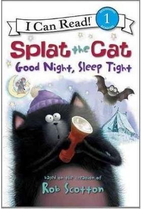 Splat The Cat, Good Night, Sleep Tight (I Can Read, Level 1) - Rob Scotton