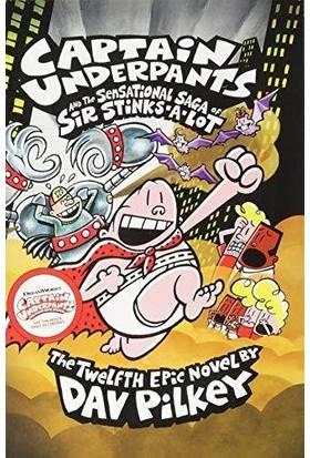 Captain Underpants And The Sensational Saga Of Sir Stinks- A-Lot - Dav Pilkey