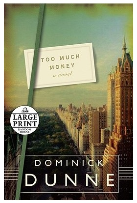 Too Much Money - Dominick Dunne