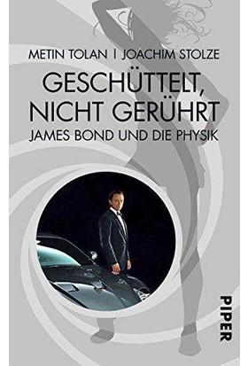 Geschüttelt,nicht Gerührt: James Bond Und Die Physik - Metin Tolan