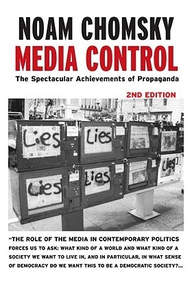 Media Control: The Spectacular Achievement Of Propaganda - Noam Chomsky