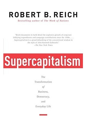 Super Capitalism - Robert B. Reich