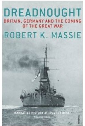 Dreadnought: England, Germany And The Coming Of The Great War - Robert K. Massie