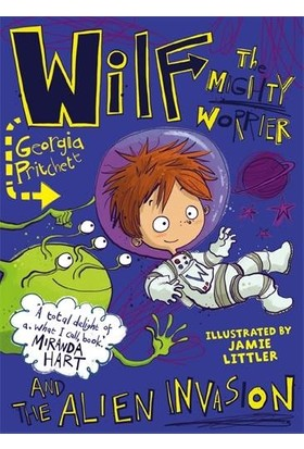 Wilf The Mighty Warrior And The Alien Invasion - Georgia Pritchett