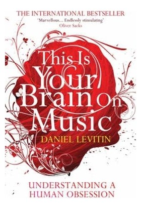 This Is Your Brain On Music - Daniel J. Levitin