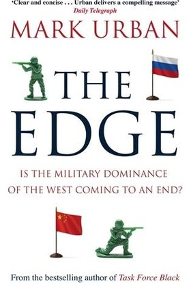The Edge: Is The Military Dominance Of The West Coming To An End - Mark Urban