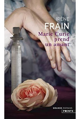 Marie Curie Prend Un Amant - Irene Frain