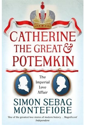 Catherine The Great And The Potemkin: The Imperial Love Affair - Simon Sebag Montefiore