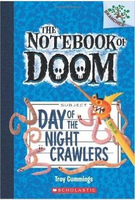 Day Of The Night Crawlers (The Notebook Of Doom 2) - Troy Cummings