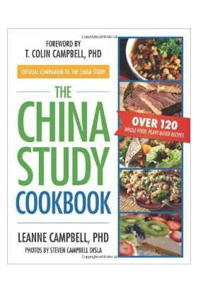 China Study Cookbook: Over 120 Whole Food, Plant-Based Recipes - Le Anne Campbell