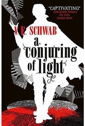 A Conjuring Of Light (Darker Shade Of Magic 3) - V. E. Schwab