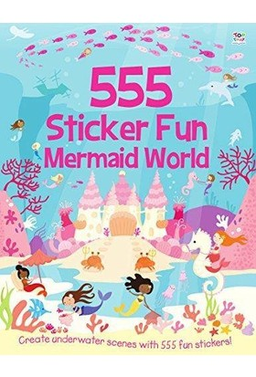 555 Sticker Fun: Mermaid World - Susan Mayes