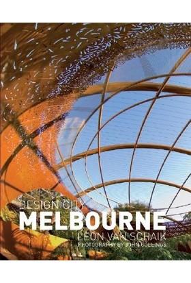 Design City Melbourne - Leon van Schaik, John Gollings