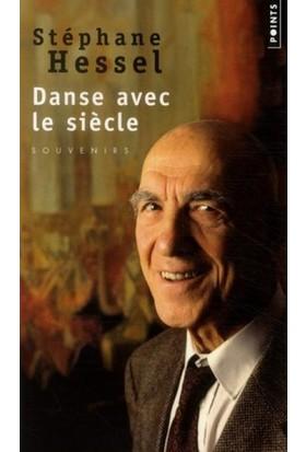 Danse Avec Le Siecle - Stephane Hessel