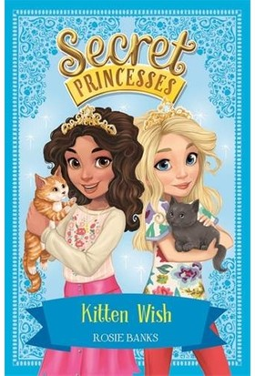 Kitten Wish (Secret Princesses 7) - Rosie Banks