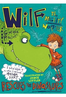 Wilf The Mighty Warrior Rescues The Dinosaurs - Georgia Pritchett