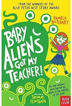 Baby Aliens Got My Teacher - Pamela Butchart