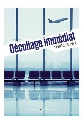 Décollage İmmédiat - Clavel, Fabien (1978- ....)
