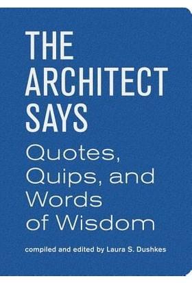 The Architect Says - Laura S. Dushkes