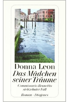 Das Madchen Seiner Traume: Commissario Brunetti 17 - Donna Leon